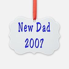 New Dad 2007 Ornament