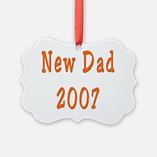 New Dad 2007 orange Ornament