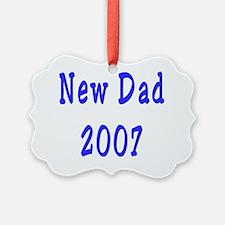 New Dad 2007 blue Ornament