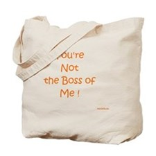 Youre Not the Boss flat Tote Bag