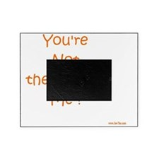 Youre Not the Boss flat Picture Frame