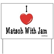 I Love Matzoh WIth Jam Yard Sign