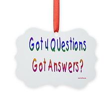 Got 4 Questions Ornament