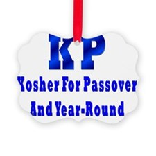 Kosher For Passover and Year Roun Ornament