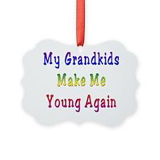 Grandkids Make Me Young Ornament
