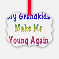 Grandkids Make Me Young Ornament