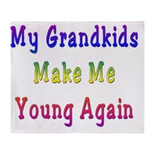 Grandkids Make Me Young Throw Blanket