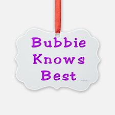 Bubbie Knows Best Ornament