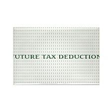 Future Tax Deduction Rectangle Magnet