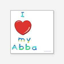 """I love my abba Square Sticker 3"""" x 3"""""""
