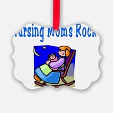 Nursing Moms Rock Ornament
