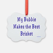 My Bubbie Makes the Best Brisket Ornament