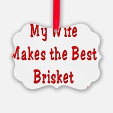 wife brisket Ornament