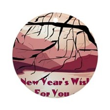 A new years wish for you Round Ornament