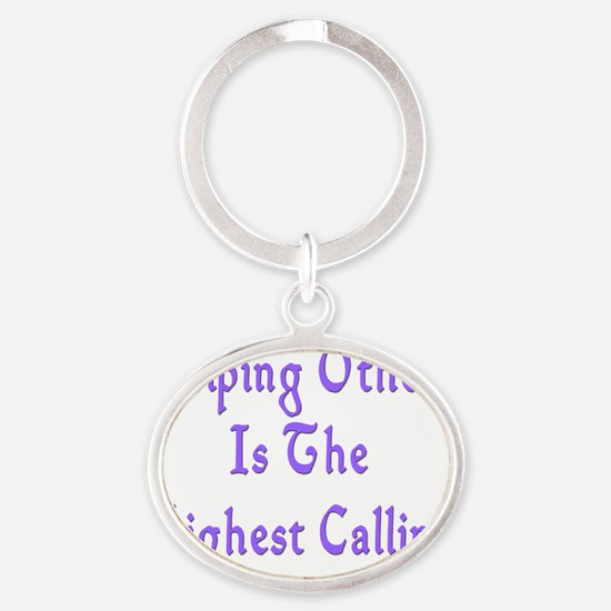 Helping Others Is Highest Calling Oval Keychain