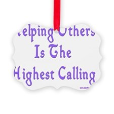 Helping Others Is Highest Calling Ornament