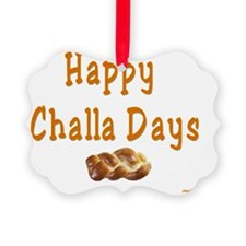 Happy Challa Days flat Ornament