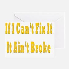 Cant fix it broke Greeting Card