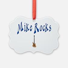 mike rocks Ornament