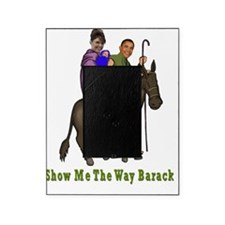Show Me The Way Barack flat Picture Frame