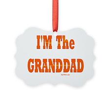iM THE GRANDDAD flat Ornament