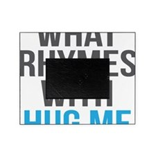 What Rhymes With Hug Me Picture Frame