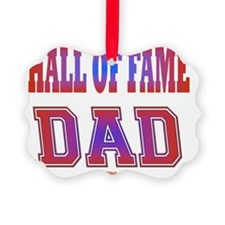 2-Hall of Fame Dad flat Ornament