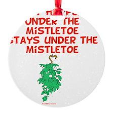 Under the Mistletoe flat Ornament
