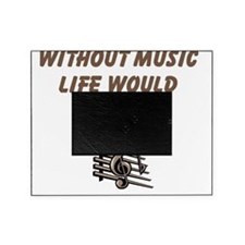 Without Music Lifes Flat Picture Frame