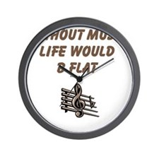 Without Music Lifes Flat Wall Clock
