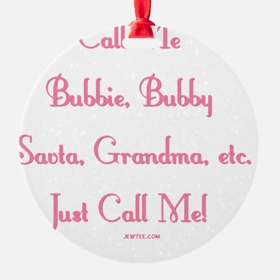 Just Call Me Ornament