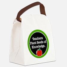 Teachers plant seeds Canvas Lunch Bag