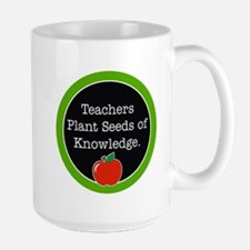 Teachers plant seeds Mug