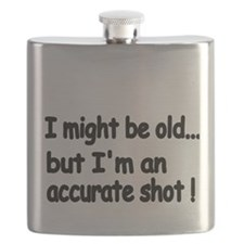 I might be old but Im an accurate shot! Flask