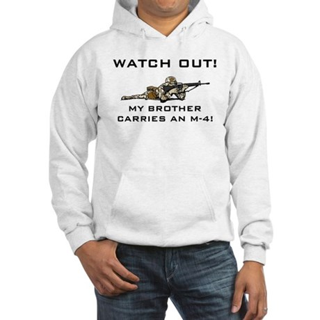 WATCH OUT Brother carries M-4 Hooded Sweatshirt