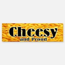 Cheesy & Proud Bumper Bumper Bumper Sticker