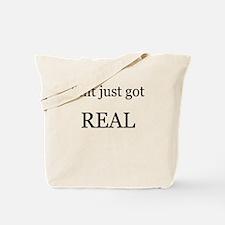 Shit Just Got Rea Tote Bag