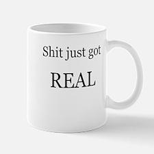 Shit Just Got Rea Mug