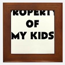 property of my kids Framed Tile