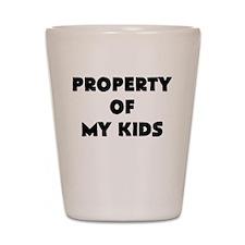 property of my kids Shot Glass