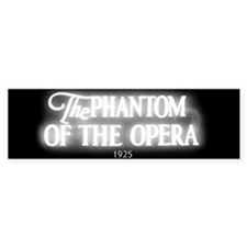 The Phantom of the Opera 1925 Bumper Bumper Sticker
