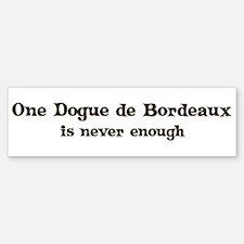 One Dogue de Bordeaux Bumper Bumper Bumper Sticker