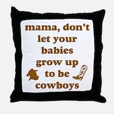 Grow Up Cowboy Throw Pillow