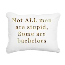 Not ALL men are stupid Rectangular Canvas Pillow