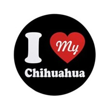 "I Heart My Chihuahua 3.5"" Button"
