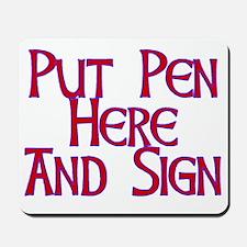 Pen Goes Here Mousepad
