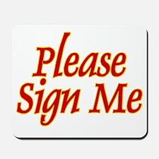 Sign Me Mousepad