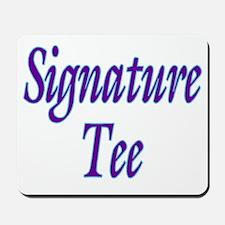Signature Tee Mousepad