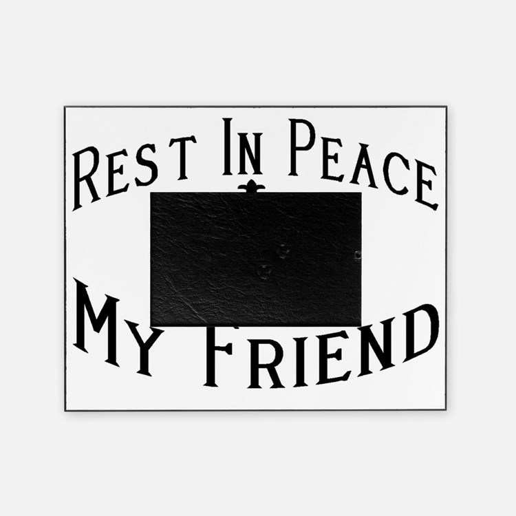 rest peace picture frames photo cafepress