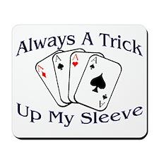 Always A Trick2 Mousepad